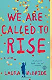 Book cover image for We Are Called to Rise: A Novel