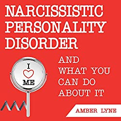 Narcissistic Personality Disorder and What You Can Do About It