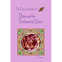 Dove and the Parchment of Dulcet (The Fairy Chronicles #15)
