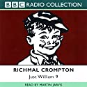 Just William 9 Radio/TV Program by Richmal Crompton Narrated by Martin Jarvis
