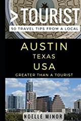 Greater Than a Tourist- Austin Texas USA: 50 Travel Tips from a Local Paperback