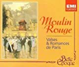 Moulin Rouge: Valses Et Romances De Paris (Belle Epoque)