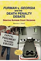 Furman V. Georgia and the Death Penalty Debate: Debating Supreme Court Decisions by Maurene J Hinds (2005-07-06) School & Library Binding