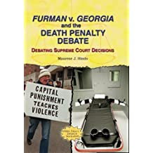 Furman V. Georgia and the Death Penalty Debate: Debating Supreme Court Decisions by Maurene J Hinds (2005-07-06)