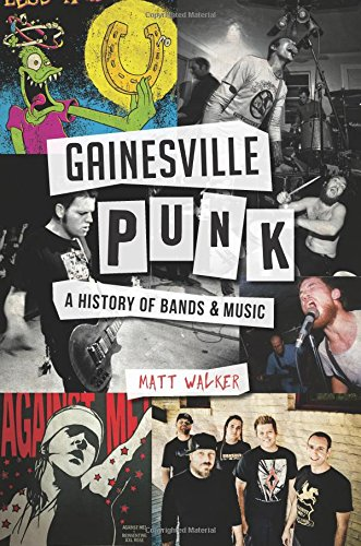 Gainesville Punk: A History of Bands & Music (Landmarks) for sale  Delivered anywhere in USA
