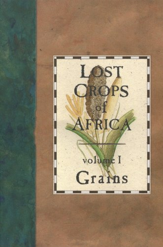 Lost Crops of Africa: Volume I: Grains (Lost Crops of Africa Vol. I)