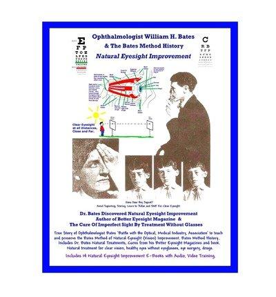 { [ OPHTHALMOLOGIST WILLIAM H. BATES & THE BATES METHOD HISTORY - NATURAL EYESIGHT IMPROVEMENT: WITH 14 E-BOOKS, BETTER EYESIGHT MAGAZINE ] } Bates, William H ( AUTHOR ) Feb-08-2012 Paperback pdf epub