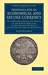 Proposals for an Economical and Secure Currency: With Observations on the Profits of the Bank of England, as They Regard the Public and the ... - British and Irish History, 19th Century)