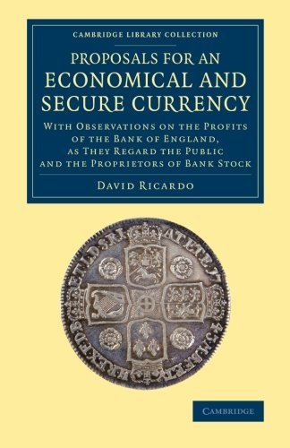 19th Century Currency - Proposals for an Economical and Secure Currency: With Observations On The Profits Of The Bank Of England, As They Regard The Public And The ... - British and Irish History, 19th Century)