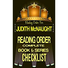 JUDITH McNAUGHT: SERIES READING ORDER & INDIVIDUAL BOOK CHECKLIST: SERIES LIST INCLUDES: ALL STANDALONE NOVELS, SEQUELS, WESTMORELAND, PARADISE & FOSTER ... Authors Reading Order & Checklists 2)