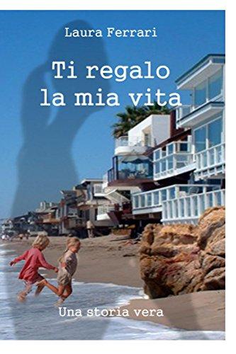 Ti regalo la mia vita (Italian Edition) ()