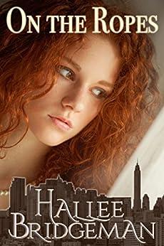 On The Ropes: A Romantic Suspense Novella by [Bridgeman, Hallee]