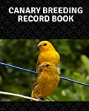 "Canary breeding record book: 100 templates log book for birds ,notebook, diary, hatching chicks,eggs,cage, 8""x"