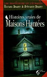 Les enquêteurs de l'étrange : Les maisons hantées par Edouard Brasey
