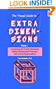 #10: The Visual Guide To Extra Dimensions: Visualizing The Fourth Dimension, Higher-Dimensional Polytopes, And Curved Hypersurfaces