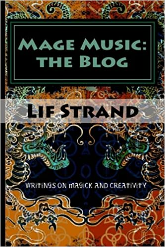 Mage Music: the Blog: Writings on Magick and Creativity