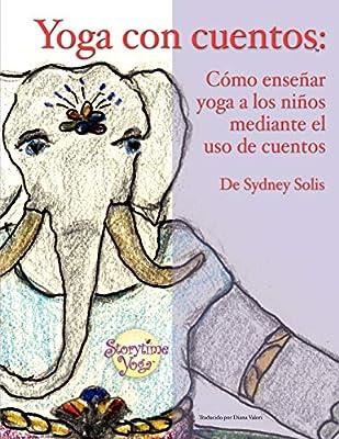 Yoga Con Cuentos (Cuentos Para Aprender Yoga): Amazon.es: Solis ...