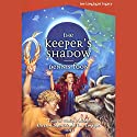 The Keeper's Shadow: The Longlight Legacy, Book 3 Audiobook by Dennis Foon Narrated by Joshua Swanson
