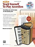 Alfred's Teach Yourself to Play Accordion: Everything You Need to Know to Start Playing Now!, Book, DVD & Online Audio, Video & Software (Teach Yourself Series)