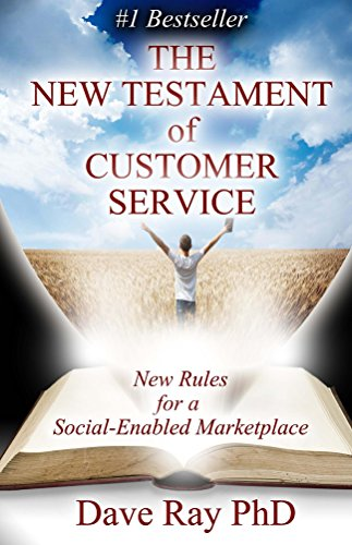 The New Testament of Customer Service: New Rules for a Social-Enabled MarketPlace (Dave Marketplace)
