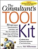 img - for The Consultant's Toolkit: High-Impact Questionnaires, Activities and How-to Guides for Diagnosing and Solving Client Problems book / textbook / text book