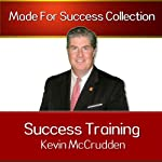 Success Training: Secrets to the Life You Have Always Dreamed of | Kevin McCrudden