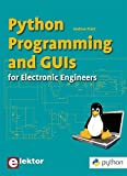 Python Programming & GUI's: for Electronic Engineers