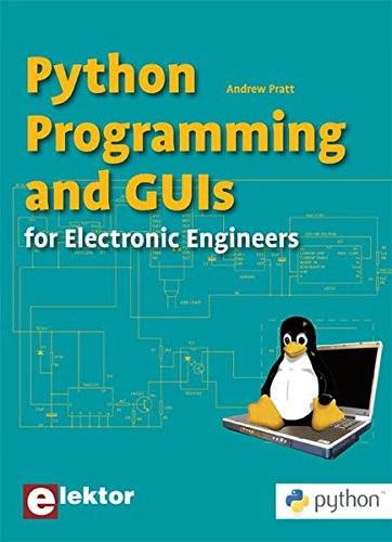 Python Programming & GUI's: for Electronic Engineers by Elektor Publishing