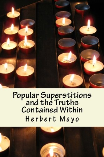 Popular Superstitions and the Truths Contained Within ebook
