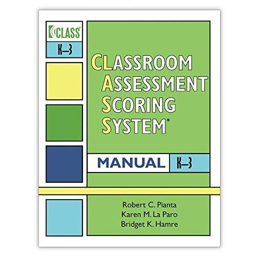 Classroom Assessment Scoring SystemTM (CLASSTM) Manual,...