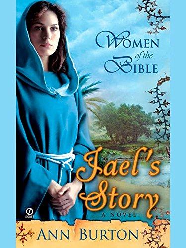 Women Of The Bible Jaels Story A Novel A Women Of The Bible