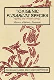 img - for Toxigenic Fusarium Species: Identification and Mycotoxicology by Marasas W. F. O. Nelson Paul E. Toussoun T. A. (1984-12-01) Hardcover book / textbook / text book