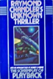 Raymond Chandler's Unknown Thriller. The Screen Play of Playback
