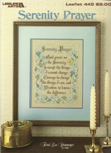 Serenity Prayer - Leisure Arts - Leaflet #445 - Counted Cross Stitch Pattern Book - By Terrie Lee Steinmeyer - 1986