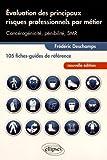 Évaluations des Principaux Risques Professionnels par Métier 105 Fiches-Guides de Référence