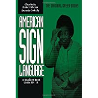 American Sign Language Green Books, A Student's Text Units 1018: Student Text