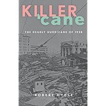 Killer 'Cane: The Deadly Hurricane of 1928