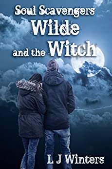 Soul Scavengers: Wilde and the Witch by [Winters, L.J.]