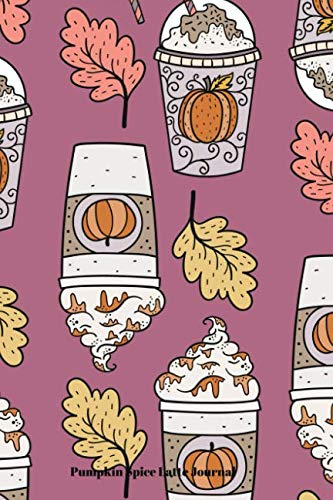 Pumpkin Spice Latte Journal: Journal Notebook for Writing -