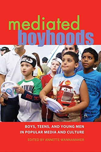 Mediated Boyhoods: Boys, Teens, and Young Men in Popular Media and Culture (Mediated Youth)