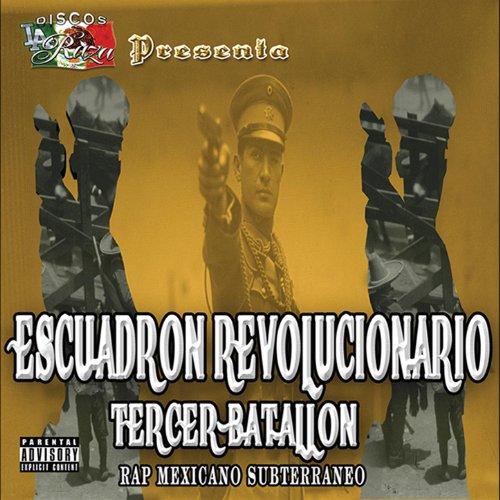 Esquadron Revolucionario Tercer Batallon- Rap Mexicano Subterraneo [Explicit]
