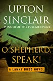 O Shepherd, Speak! (The Lanny Budd Novels)