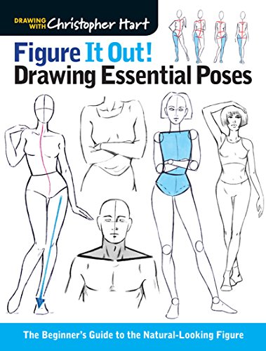 Figure Drawing Poses - Figure It Out! Drawing Essential Poses: The Beginner's Guide to the Natural-Looking Figure (Christopher Hart Figure It Out!)