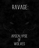 RAVAGE: Apocalypse of Wolves