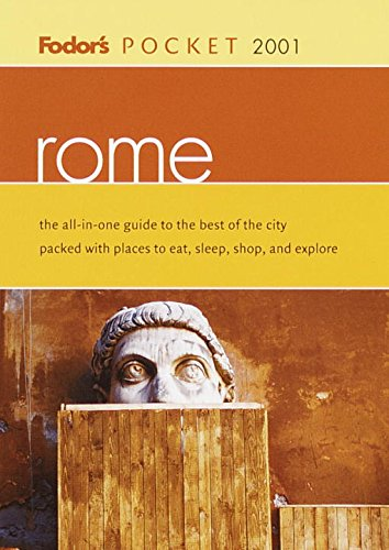 Fodor's Pocket Rome 2001: The All-in-One Guide to the Best of the City Packed with Places to Eat, Sleep, S hop and Explore (Travel Guide) (Best Places To Eat In Rome Italy)