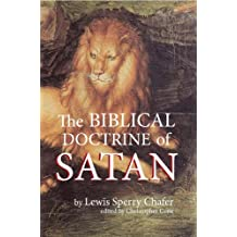 The Biblical Doctrine of Satan (Annotated)
