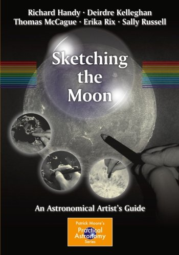Sketching the Moon: An Astronomical Artist's Guide (The Patrick Moore Practical Astronomy Series)