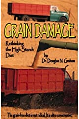 Grain Damage: Rethinking the High-Starch Diet by Douglas N. Graham (2005-03-01) Paperback