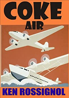 COKE AIR (Chesapeake Crime Confidential Book 1) by [Rossignol, Ken]