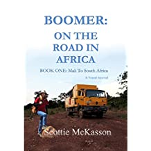 BOOMER: ON THE ROAD IN AFRICA: BOOK ONE: Mali to South Africa (BOOMER ON THE ROAD)